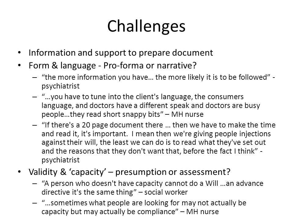 Challenges Information and support to prepare document Form & language - Pro-forma or narrative.