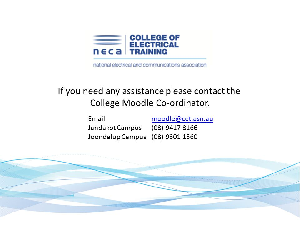 If you need any assistance please contact the College Moodle Co-ordinator.