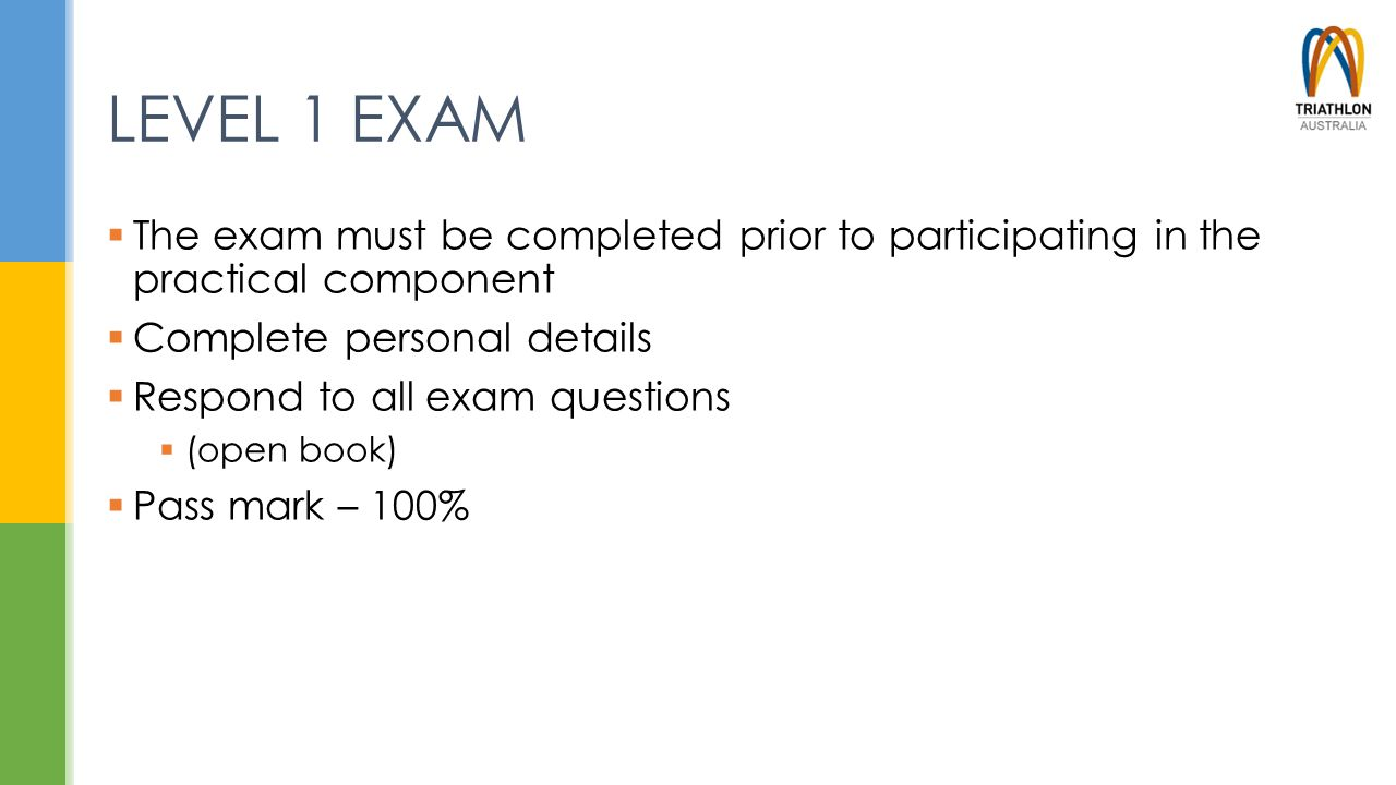 LEVEL 1 EXAM  The exam must be completed prior to participating in the practical component  Complete personal details  Respond to all exam question