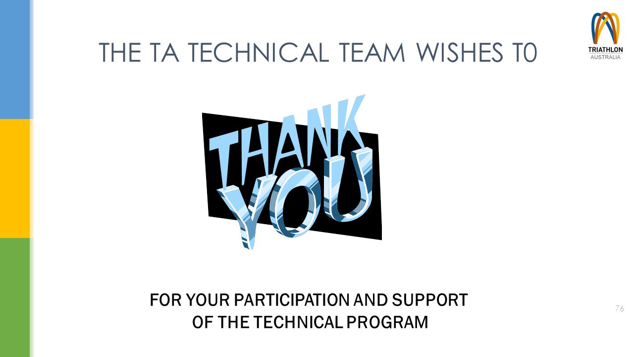 THE TA TECHNICAL TEAM WISHES T0 FOR YOUR PARTICIPATION AND SUPPORT OF THE TECHNICAL PROGRAM 76