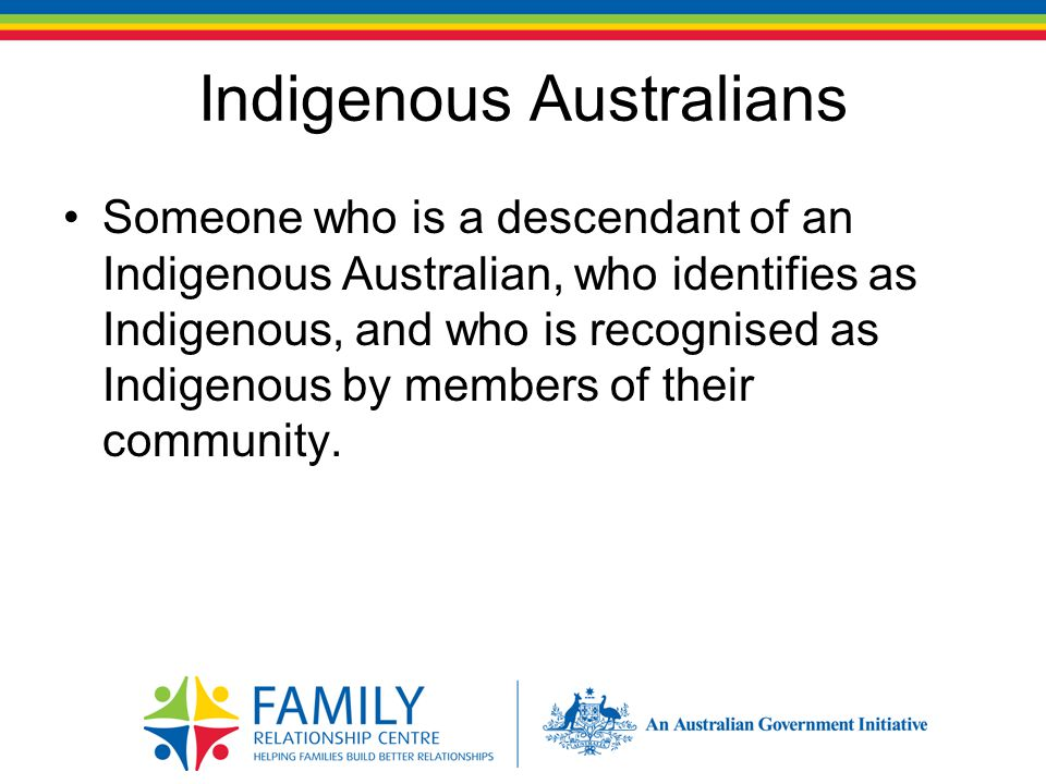 Australia's Indigenous Cultures Aboriginal – from mainland, Tasmania and other islands e.g.