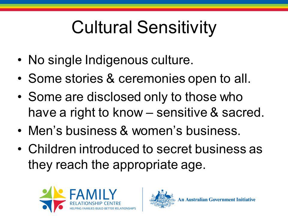 Cultural Sensitivity No single Indigenous culture.
