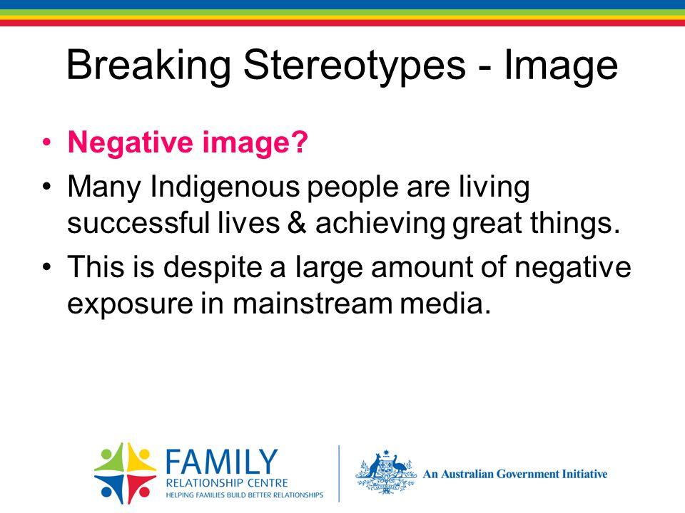Breaking Stereotypes - Image Negative image.