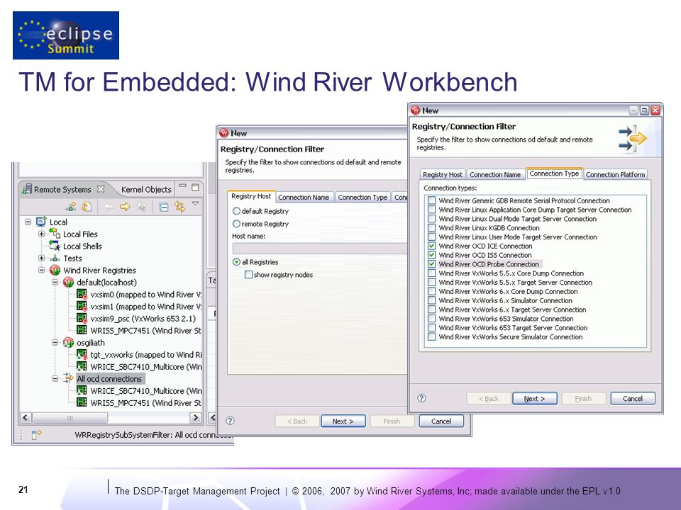 The DSDP-Target Management Project | © 2006, 2007 by Wind River Systems, Inc; made available under the EPL v TM for Embedded: Wind River Workbench