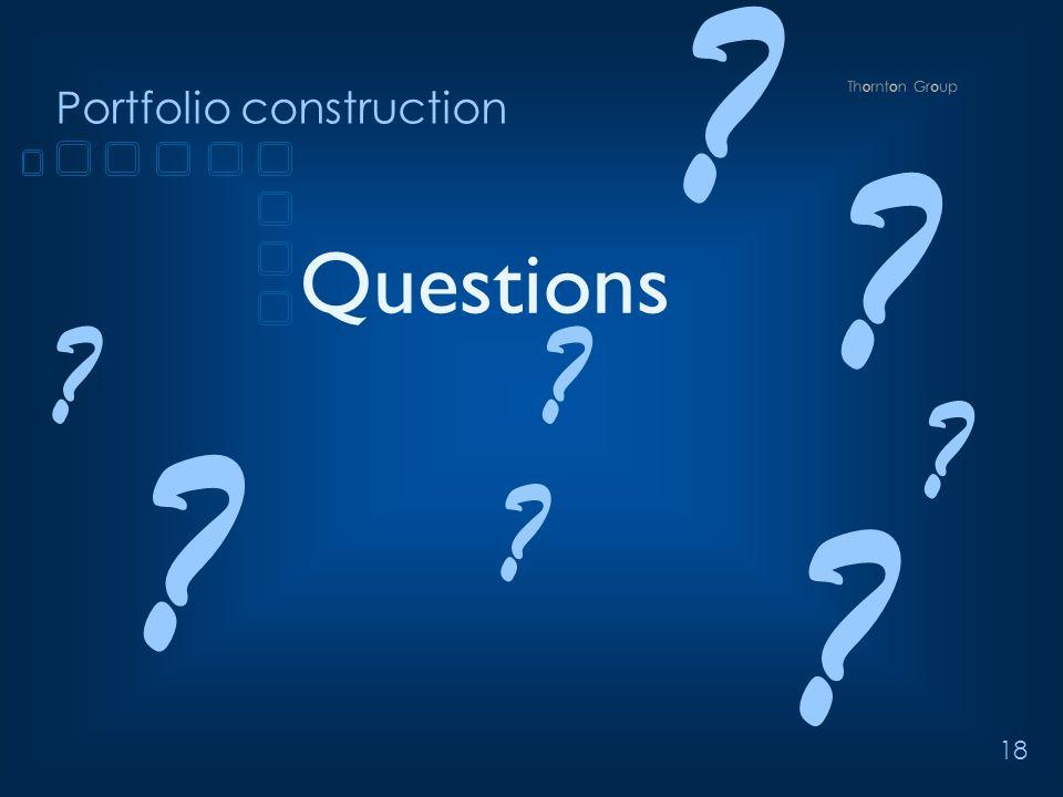 18 Portfolio construction Questions ? ? ? ? ? ? ? ?