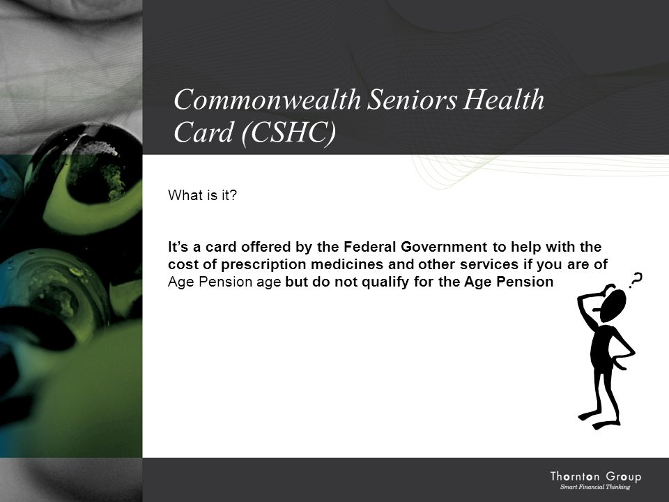 Commonwealth Seniors Health Card (CSHC) What is it.