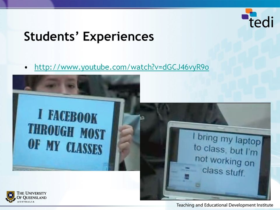 Students' Experiences http://www.youtube.com/watch?v=dGCJ46vyR9o