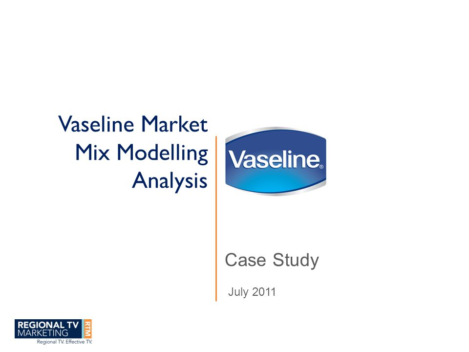 Vaseline Market Mix Modelling Analysis Case Study July 2011