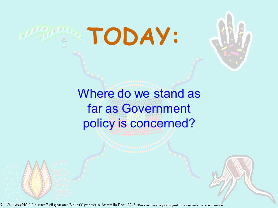 TODAY: Where do we stand as far as Government policy is concerned