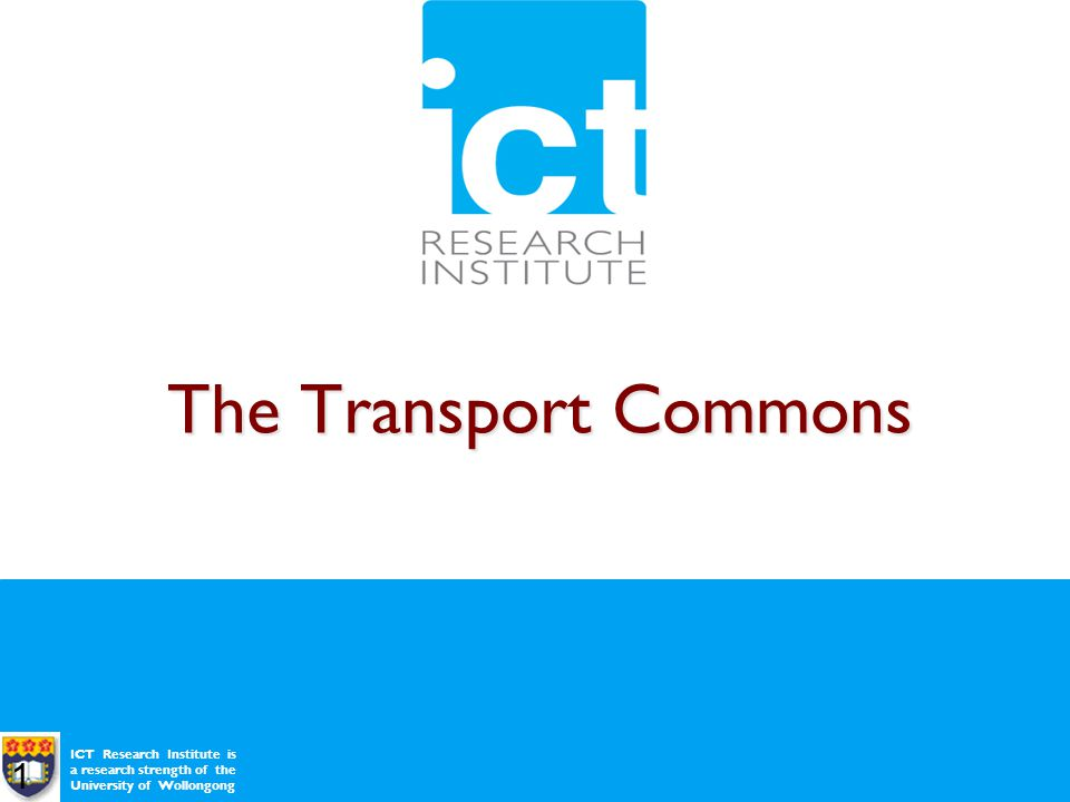 ICT Research Institute is a research strength of the University of Wollongong The Transport Commons 10