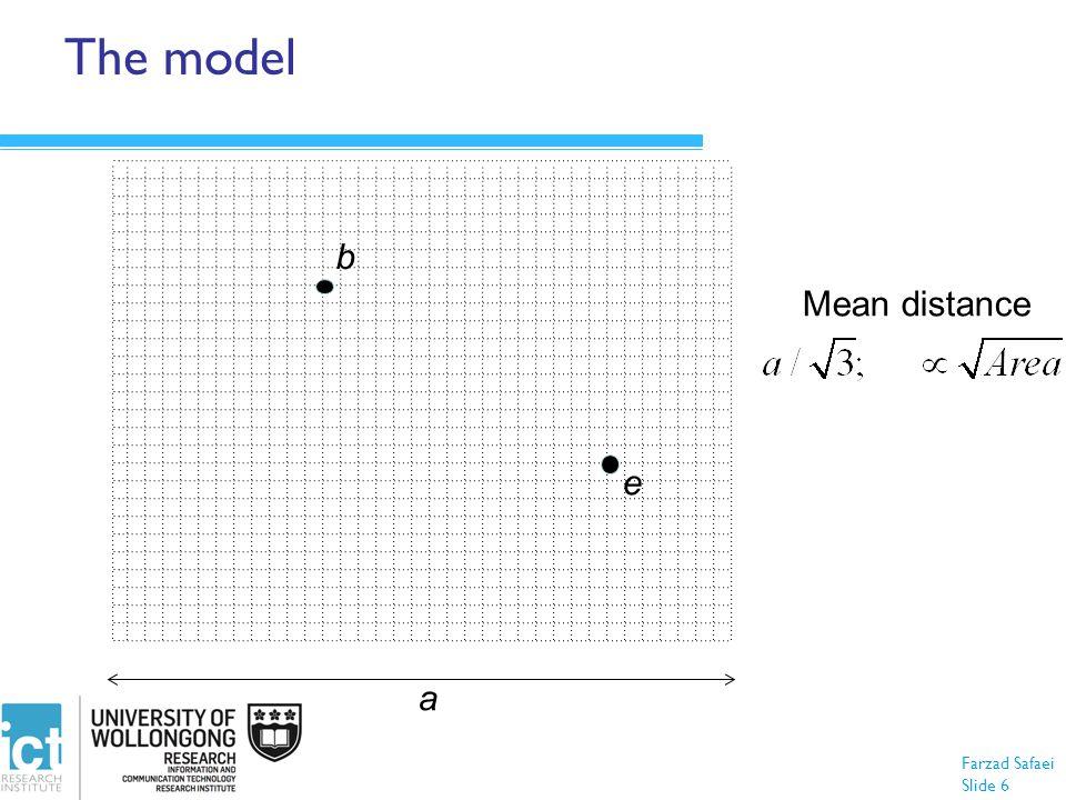Farzad Safaei Slide 6 b e a The model Mean distance