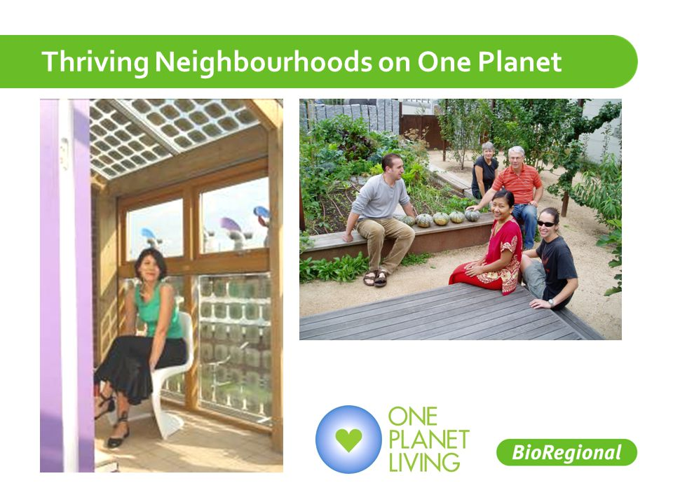 Thriving Neighbourhoods on One Planet