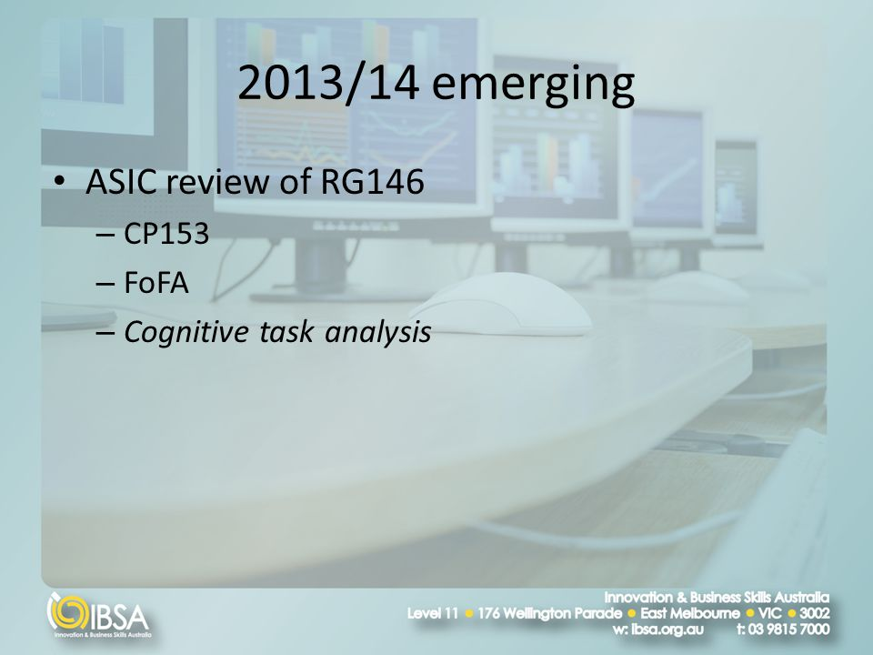 2013/14 emerging ASIC review of RG146 – CP153 – FoFA – Cognitive task analysis