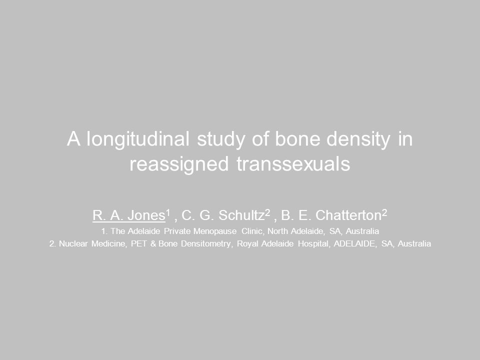 A longitudinal study of bone density in reassigned transsexuals R.