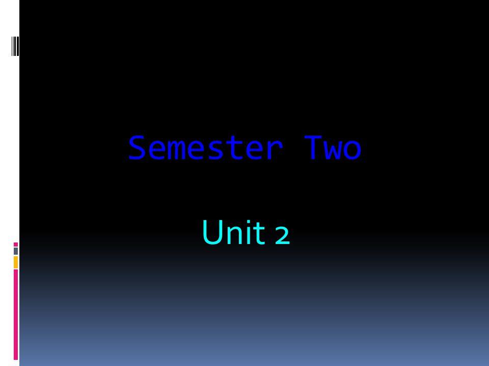 Semester Two Unit 2