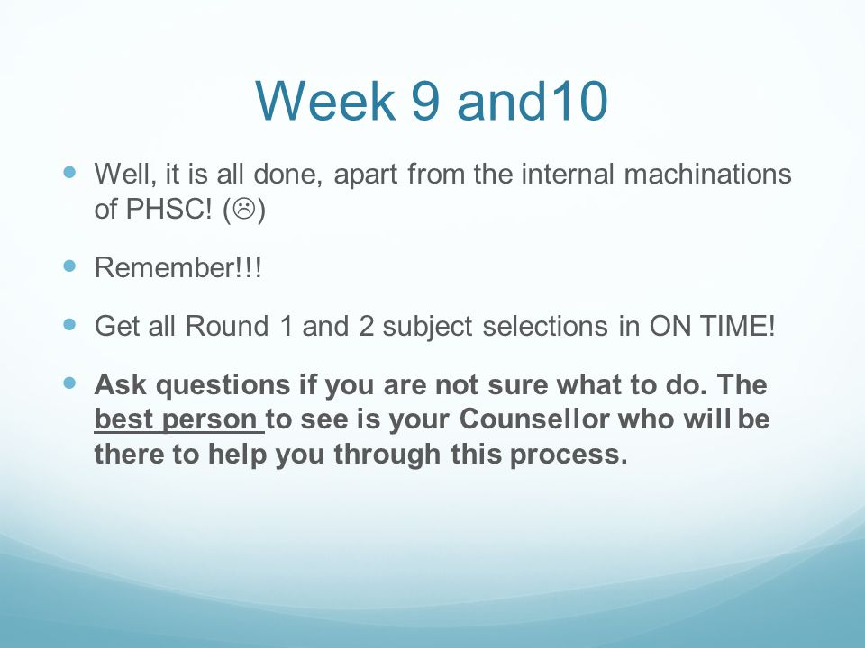 Week 9 and10 Well, it is all done, apart from the internal machinations of PHSC.