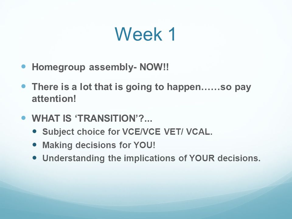 Week 1 Homegroup assembly- NOW!. There is a lot that is going to happen……so pay attention.