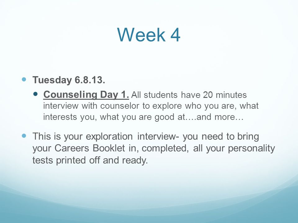 Week 4 Tuesday 6.8.13. Counseling Day 1.