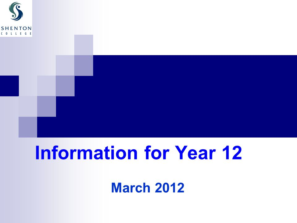 Information for Year 12 March 2012