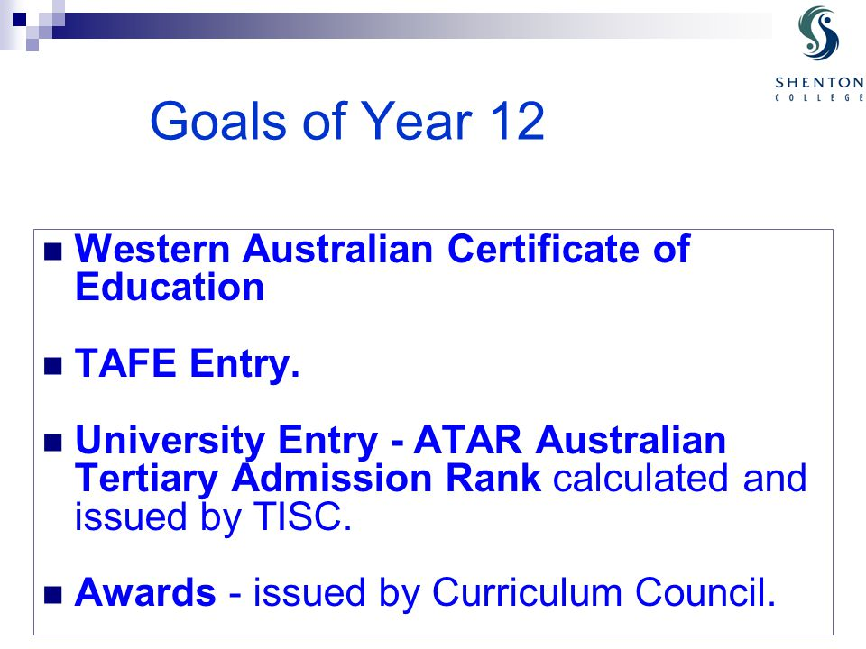 Goals of Year 12 Western Australian Certificate of Education TAFE Entry.