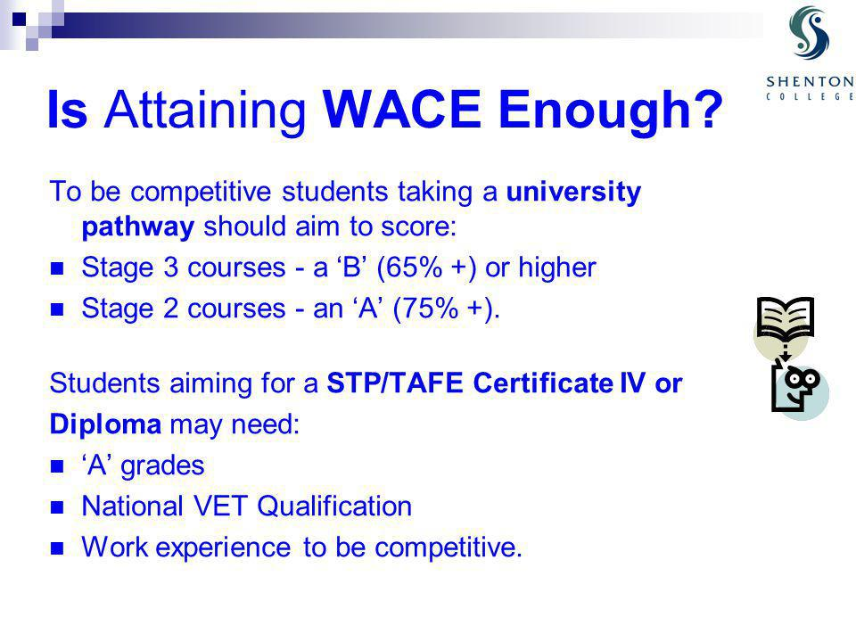 Is Attaining WACE Enough.