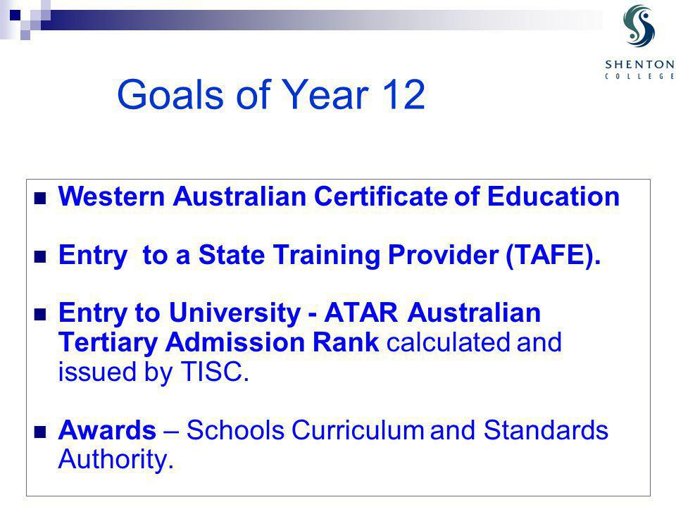 Goals of Year 12 Western Australian Certificate of Education Entry to a State Training Provider (TAFE).