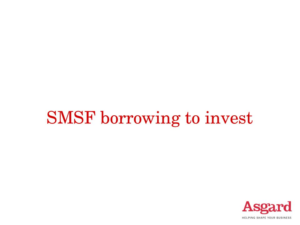 SMSF borrowing to invest