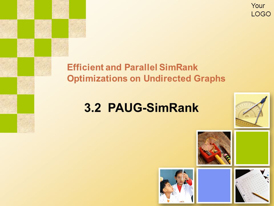 Efficient and Parallel SimRank Optimizations on Undirected Graphs Your LOGO 3.2 PAUG-SimRank
