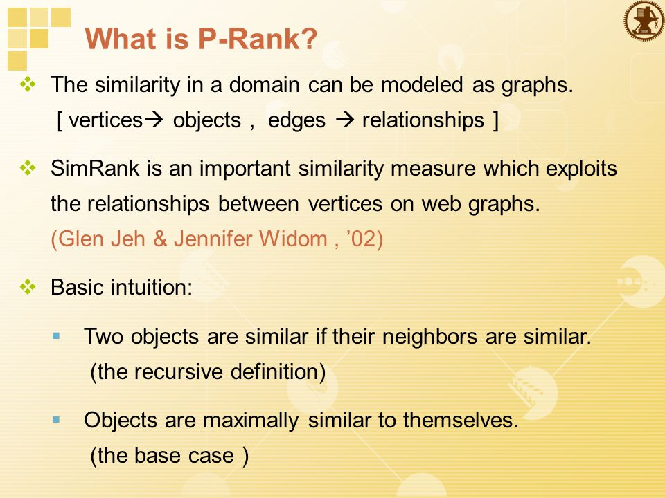 What is P-Rank.  The similarity in a domain can be modeled as graphs.