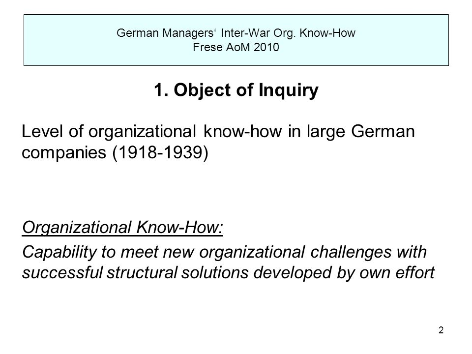 3 German Managers' Inter-War Org.Know-How Frese AoM 2010 German and U.S.