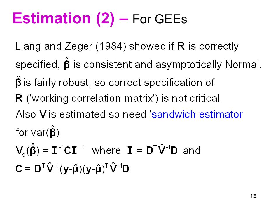 13 Estimation (2) – For GEEs