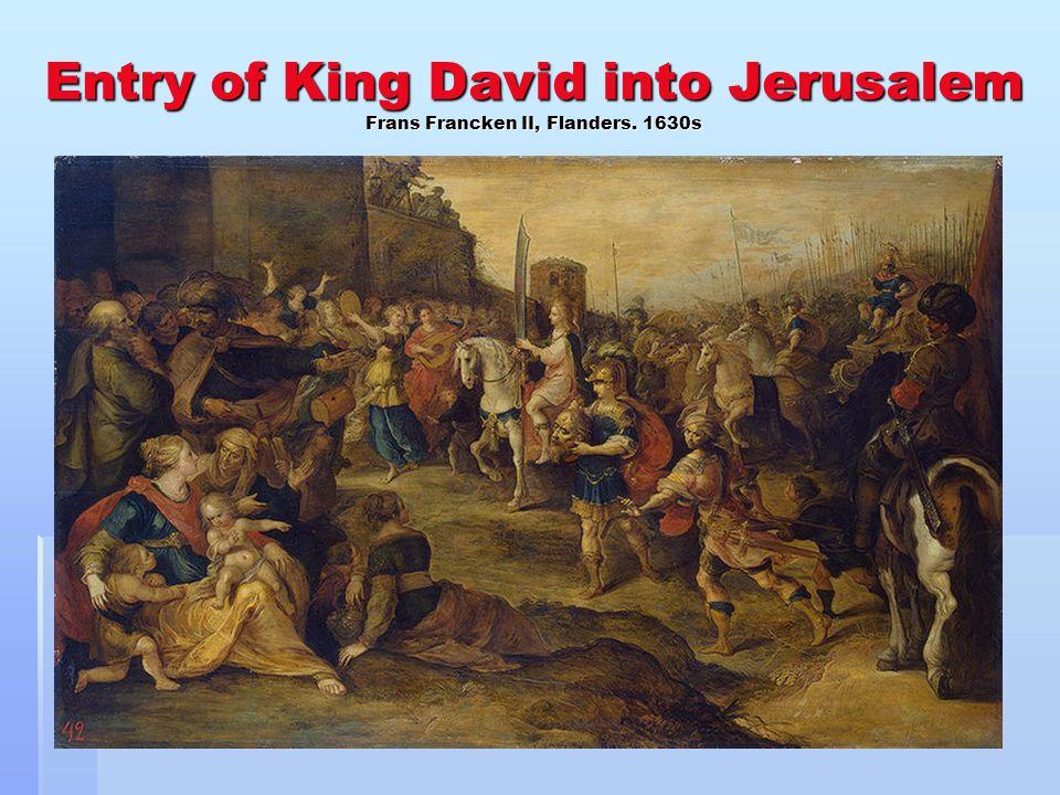 Entry of King David into Jerusalem Frans Francken II, Flanders. 1630s