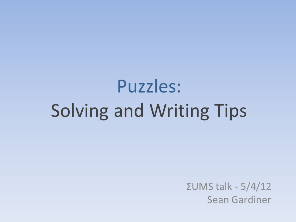 Writing Puzzles Start with an idea/theme and build the puzzle naturally around it Test every iteration with new people Write good hints (difficult!) Be aware of the other puzzles – Is your mechanic or theme too similar to another.
