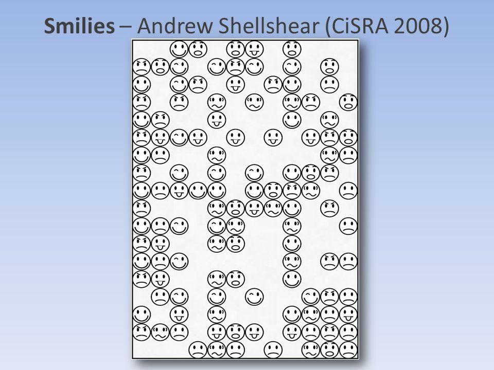 Smilies – Andrew Shellshear (CiSRA 2008)