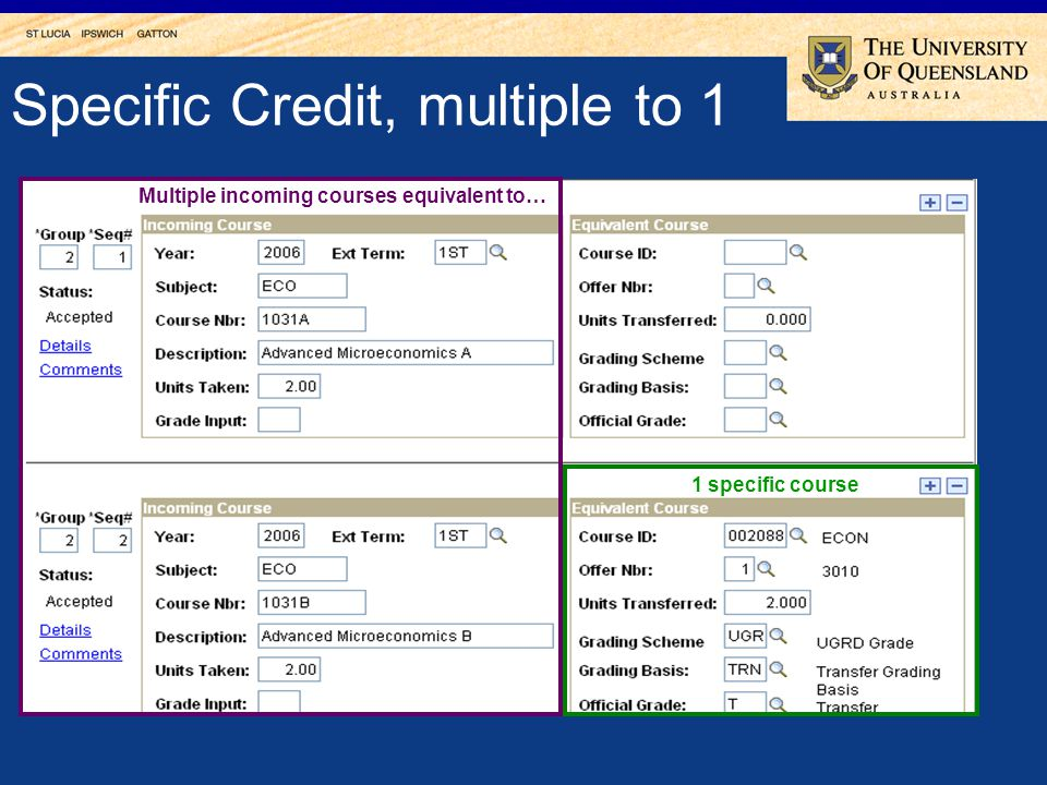 Specific Credit, multiple to 1 Multiple incoming courses equivalent to… 1 specific course