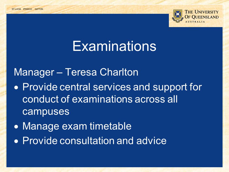 9 Examinations Manager – Teresa Charlton  Provide central services and support for conduct of examinations across all campuses  Manage exam timetabl