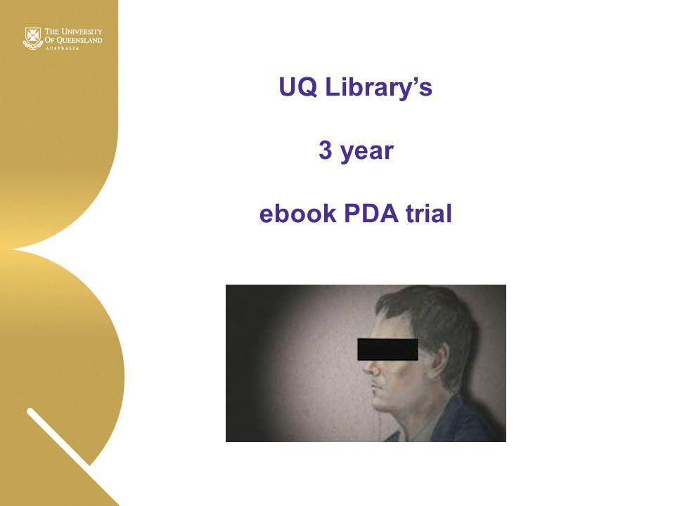 UQ Library's 3 year ebook PDA trial