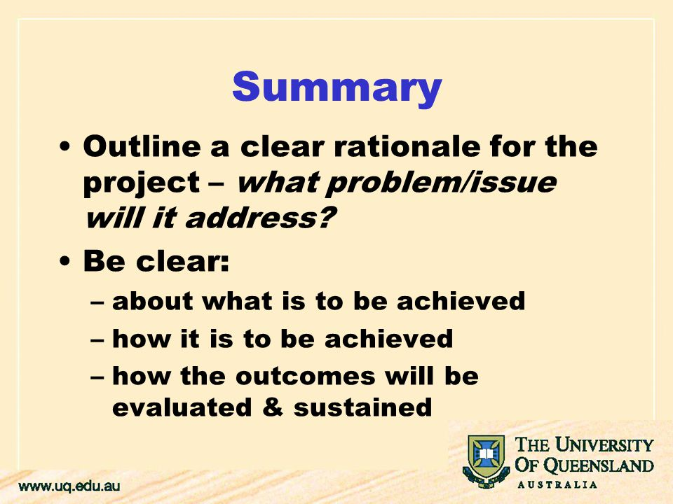 Summary Outline a clear rationale for the project – what problem/issue will it address.