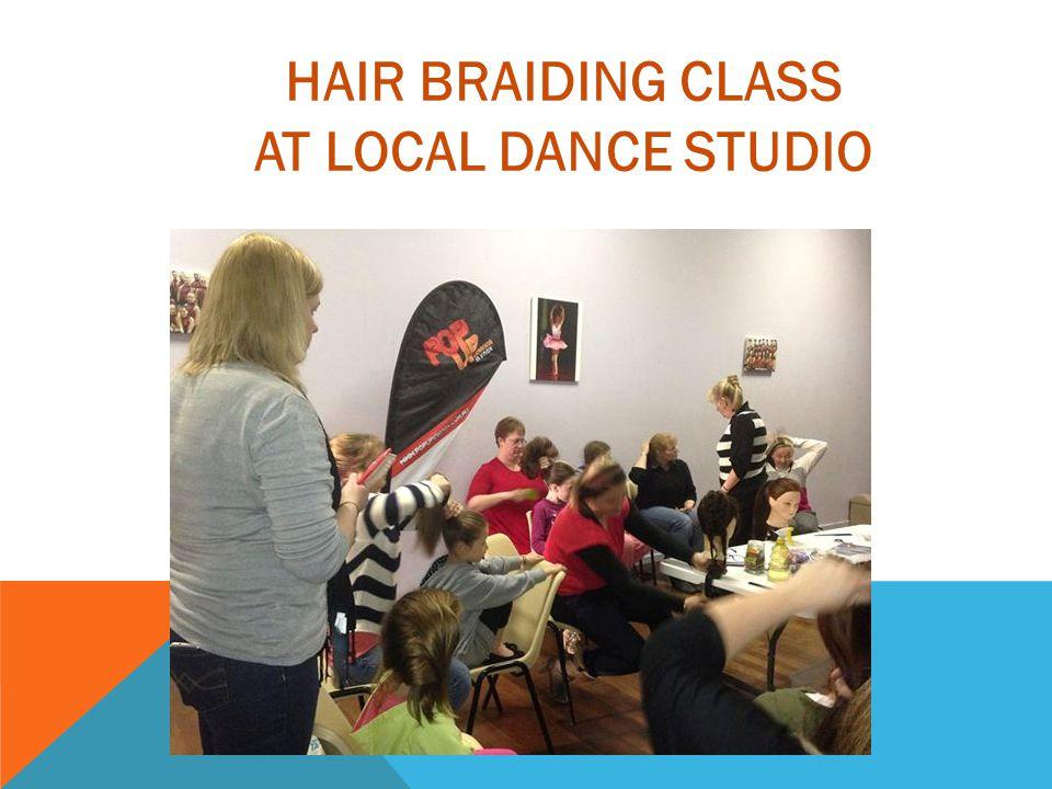 HAIR BRAIDING CLASS AT LOCAL DANCE STUDIO