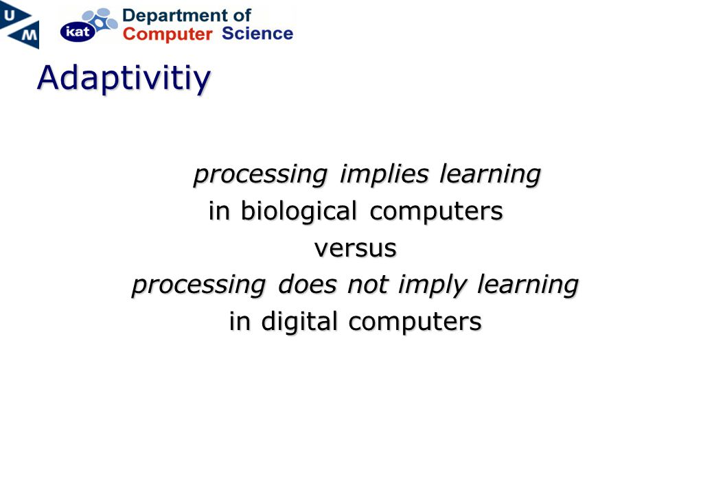 Adaptivitiy processing implies learning in biological computers versus processing does not imply learning in digital computers