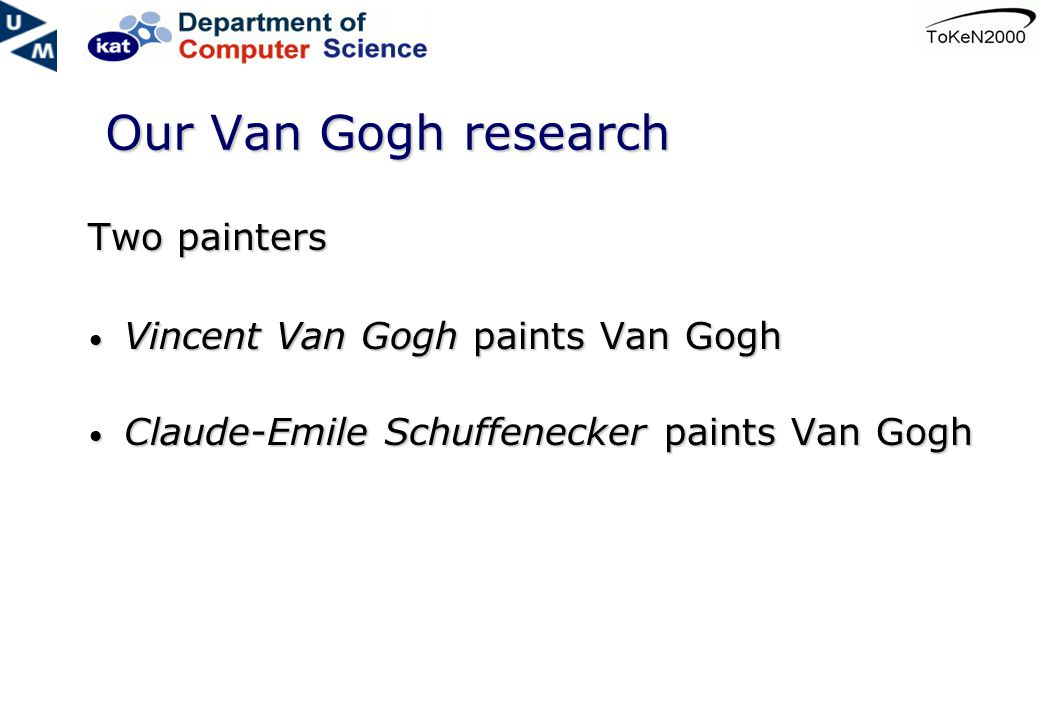 Our Van Gogh research Two painters Vincent Van Gogh paints Van Gogh Vincent Van Gogh paints Van Gogh Claude-Emile Schuffenecker paints Van Gogh Claude-Emile Schuffenecker paints Van Gogh