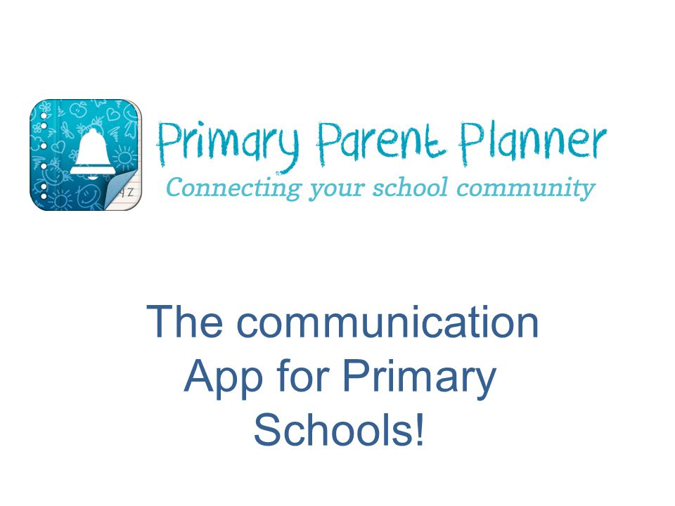 The communication App for Primary Schools!