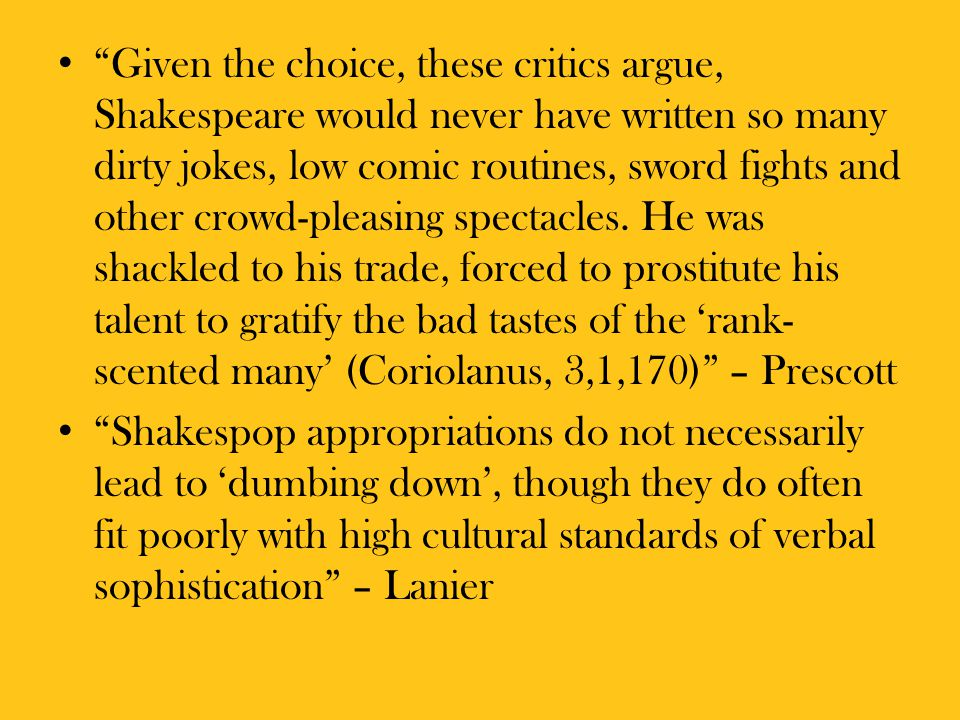 Essence As aurally-challenged groundlings in the 21 st Century perhaps all we can attain is the essence of Shakespeare.