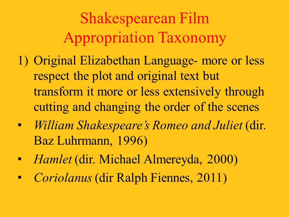 2) Contemporary Lingo- films that respect the plot but use a translated adapted text.