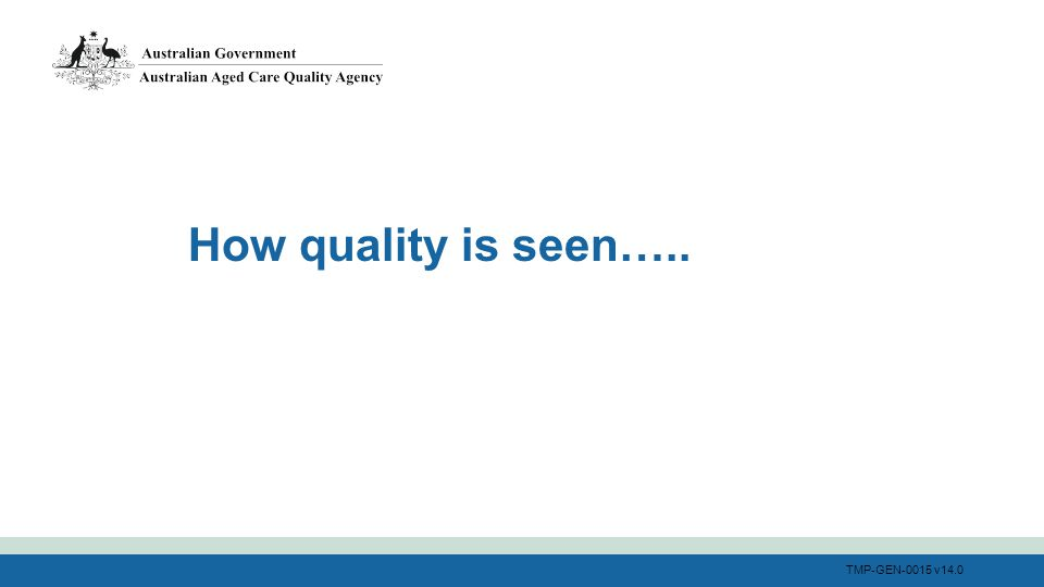 TMP-GEN-0015 v14.0 How quality is seen…..