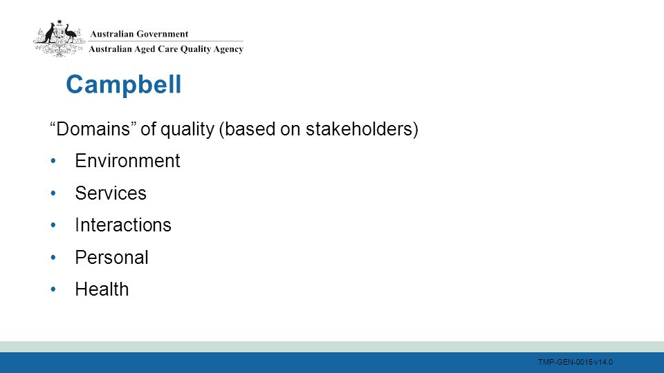 "TMP-GEN-0015 v14.0 ""Domains"" of quality (based on stakeholders) Environment Services Interactions Personal Health Campbell"