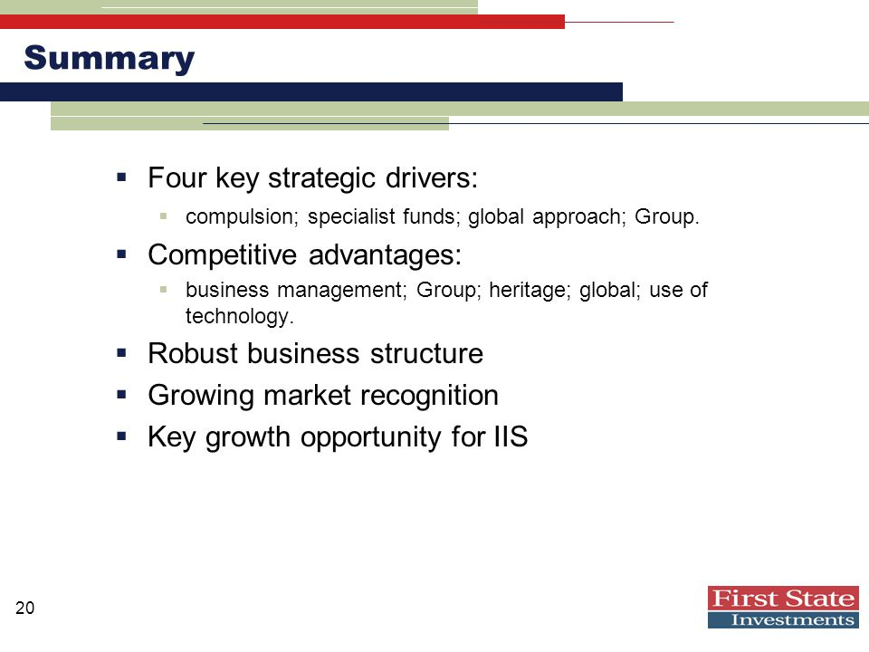 20 Summary  Four key strategic drivers:  compulsion; specialist funds; global approach; Group.
