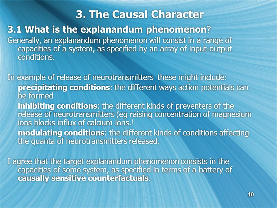 10 3. The Causal Character 3.1 What is the explanandum phenomenon.