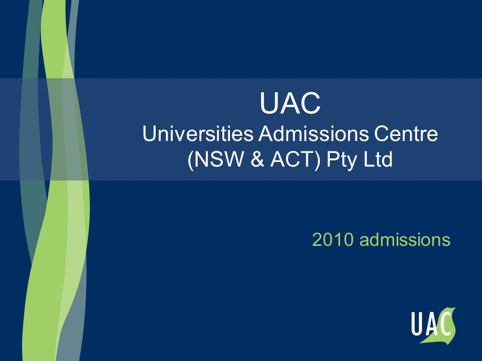 UAC Universities Admissions Centre (NSW & ACT) Pty Ltd 2010 admissions