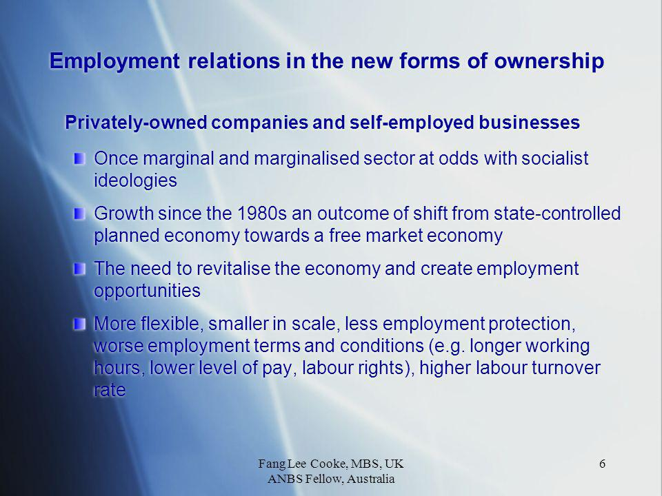 Fang Lee Cooke, MBS, UK ANBS Fellow, Australia 7 Employment relations in the new forms of ownership (cont…) Foreign-funded businesses, Sino-foreign joint ventures An outcome of the 'Open Door' policy since late 1970s China as the second largest FDI recipient country Only allowed partial freedom in the 1980s, but now full operating rights within regulations Blue chip MNCs as well as sweatshops HRM practices differ from domestic Chinese firms Foreign-funded businesses, Sino-foreign joint ventures An outcome of the 'Open Door' policy since late 1970s China as the second largest FDI recipient country Only allowed partial freedom in the 1980s, but now full operating rights within regulations Blue chip MNCs as well as sweatshops HRM practices differ from domestic Chinese firms